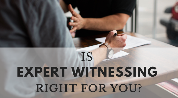 Is expert witnessing right for you?