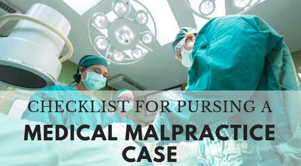 Checklist for pursuing a medical malpractice case.