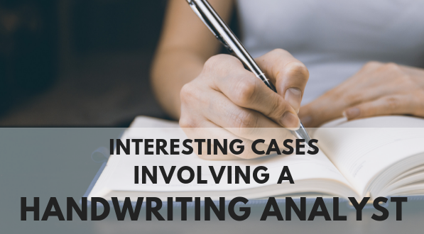 Interesting cases involving a handwriting analyst.