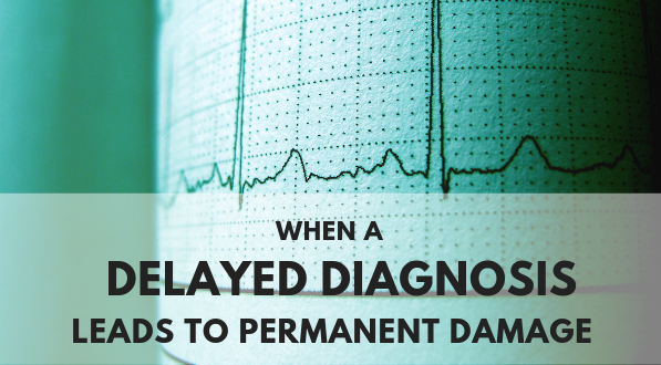 A delayed diagnosis can cause permanent damage.